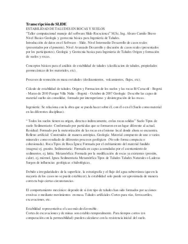 """Transcripciónde SLIDE ESTABILIDAD DE TALUDES EN ROCAS Y SUELOS """"Taller computacional manejo del software Slide-Rocscience""""..."""