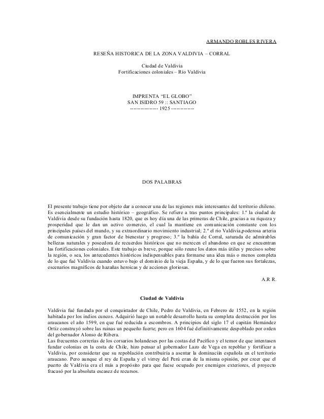 ARMANDO ROBLES RIVERA                      RESEÑA HISTORICA DE LA ZONA VALDIVIA – CORRAL                                  ...