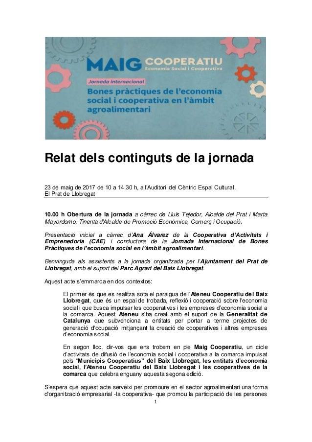1 Relat dels continguts de la jornada 23 de maig de 2017 de 10 a 14.30 h, a l'Auditori del Cèntric Espai Cultural. El Prat...