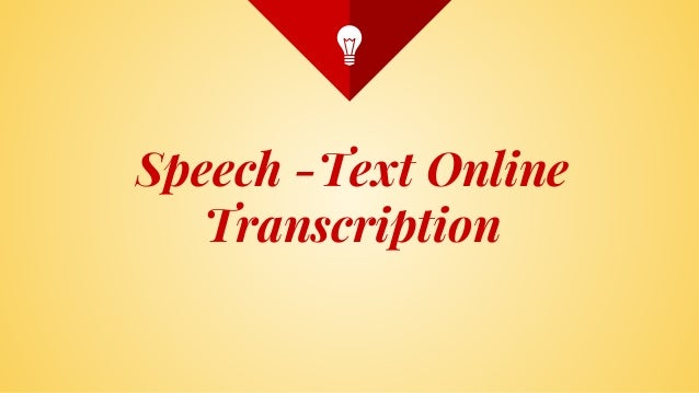 Transcription process in Online for Speech to Text Conversion