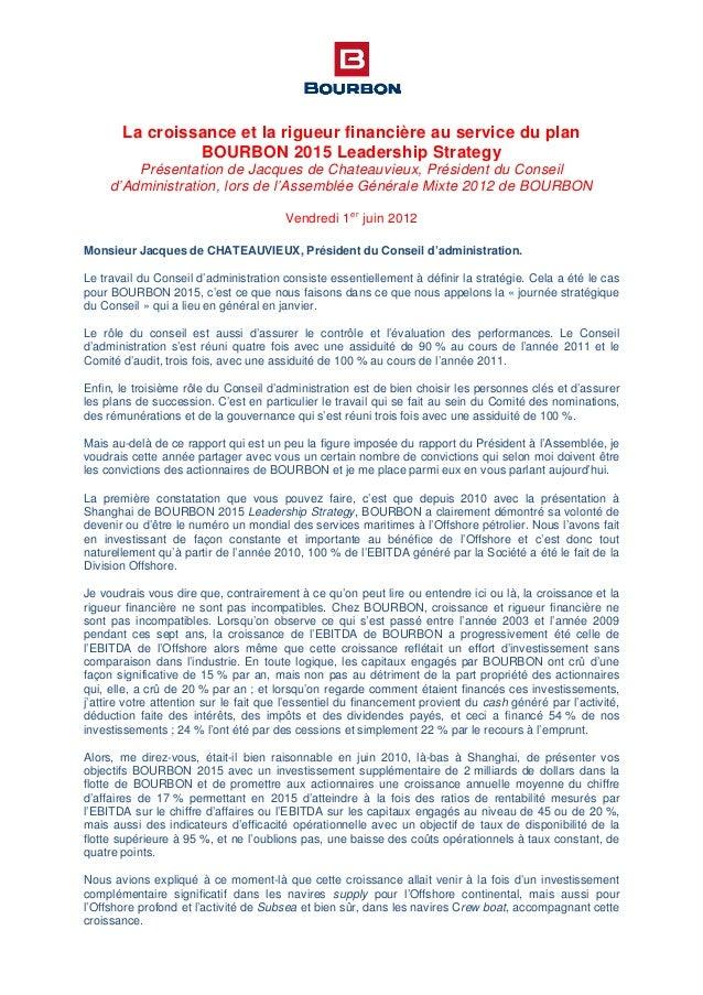 La croissance et la rigueur financière au service du plan BOURBON 2015 Leadership Strategy Présentation de Jacques de Chat...