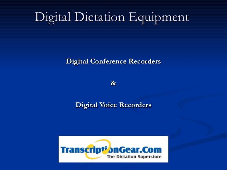 Digital Dictation Equipment  Digital Conference Recorders & Digital Voice Recorders