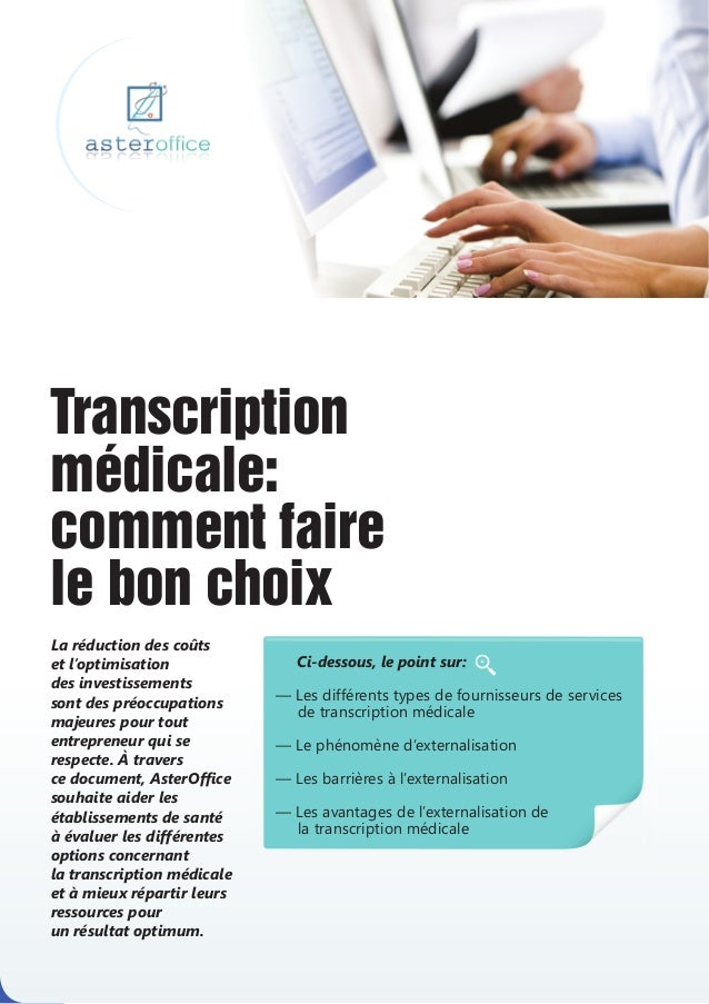 Transcriptionmédicale:comment fairele bon choixLa réduction des coûtset l'optimisation              Ci-dessous, le point s...