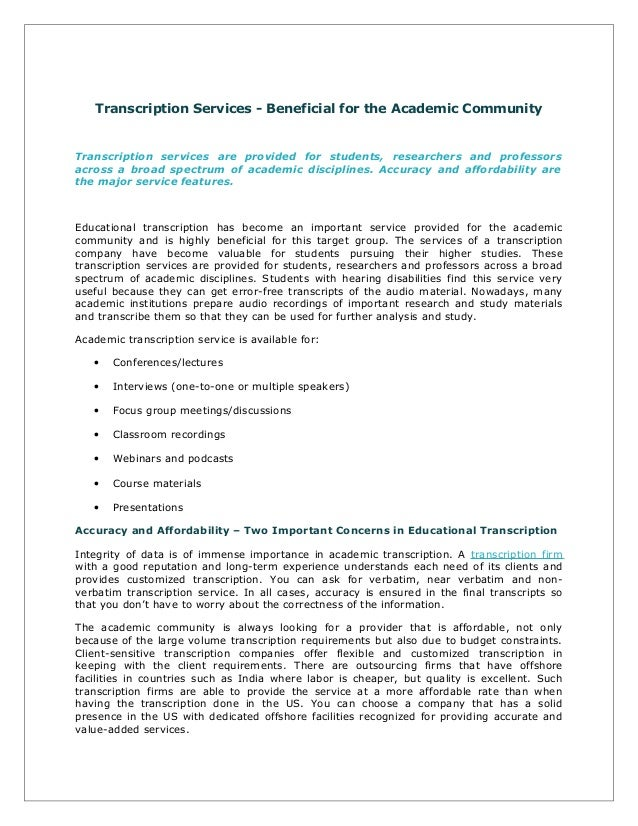 Transcription Services - Beneficial for the Academic Community  Transcription services are provided for students, research...