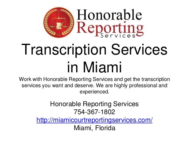 Transcription Services in Miami Work with Honorable Reporting Services and get the transcription services you want and des...