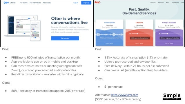 Transcriptions:  Which is better -  Otter.ai or Rev.com? Slide 3