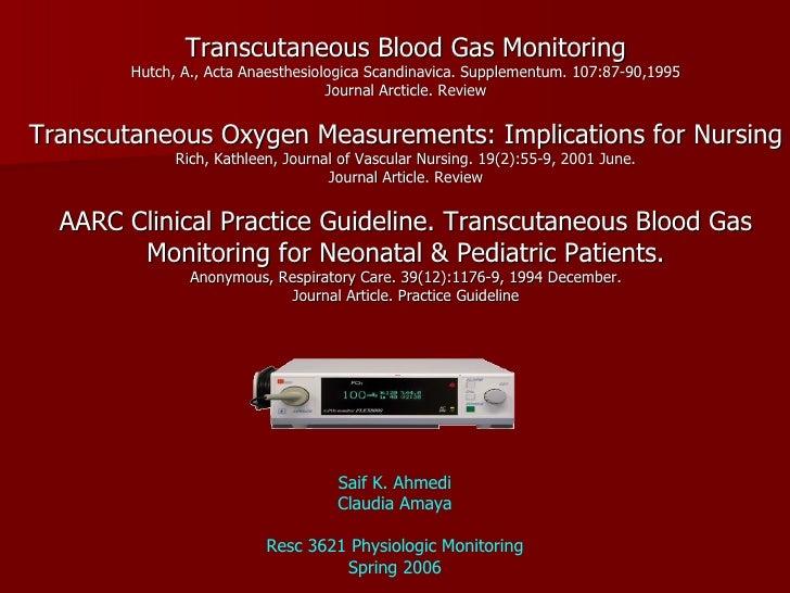 Transcutaneous Blood Gas Monitoring Hutch, A., Acta Anaesthesiologica Scandinavica. Supplementum. 107:87-90,1995 Journal A...