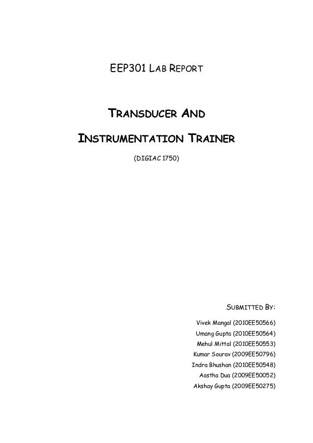 EEP301 LAB REPORT TRANSDUCER AND INSTRUMENTATION TRAINER (DIGIAC 1750) SUBMITTED BY: Vivek Mangal (2010EE50566) Umang Gupt...