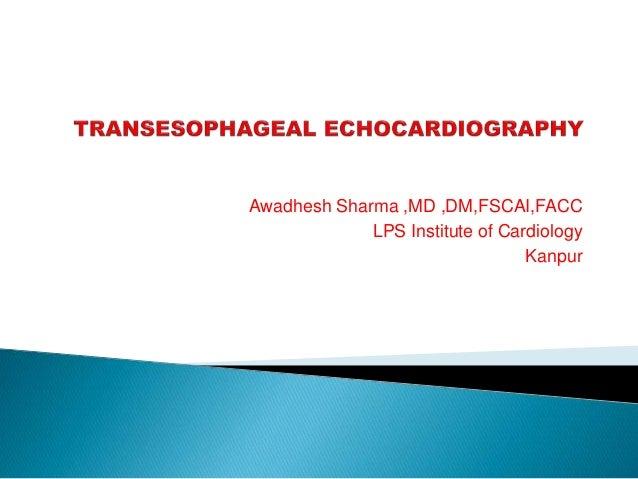 Awadhesh Sharma ,MD ,DM,FSCAI,FACC LPS Institute of Cardiology Kanpur