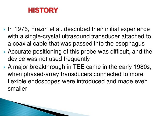  In 1976, Frazin et al. described their initial experience with a single-crystal ultrasound transducer attached to a coax...