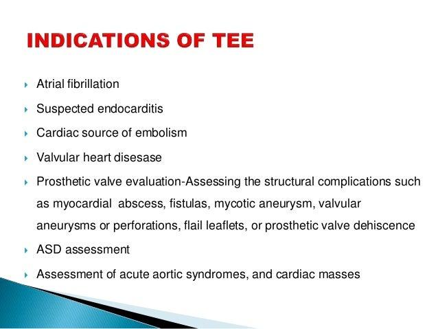  Atrial fibrillation  Suspected endocarditis  Cardiac source of embolism  Valvular heart disesase  Prosthetic valve e...