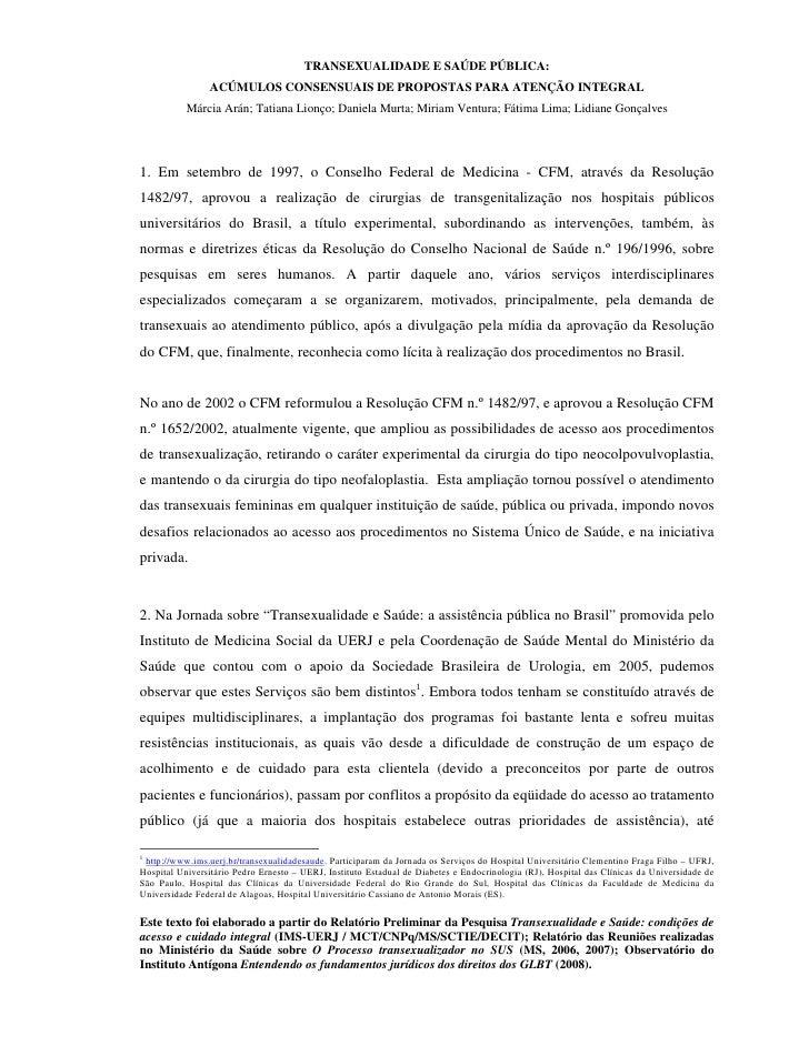 TRANSEXUALIDADE E SAÚDE PÚBLICA:                ACÚMULOS CONSENSUAIS DE PROPOSTAS PARA ATENÇÃO INTEGRAL           Márcia A...