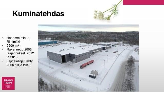 Kuminatehdas • Hatlammintie 2, Riihimäki • 5500 m2 • Rakennettu 2006, laajennukset 2012 ja 2018 • Lajittelulinjat tehty 20...