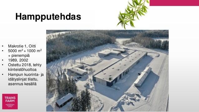 Hampputehdas • Makrotie 1, Oitti • 5000 m2 + 1000 m2 + pienempiä • 1989, 2002 • Ostettu 2018, tehty kiinteistöhuoltoa • Ha...