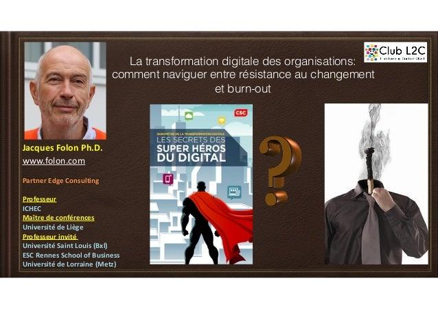 JacquesFolonPh.D. www.folon.com PartnerEdgeConsulting Professeur ICHEC Maîtredeconférences UniversitédeL...