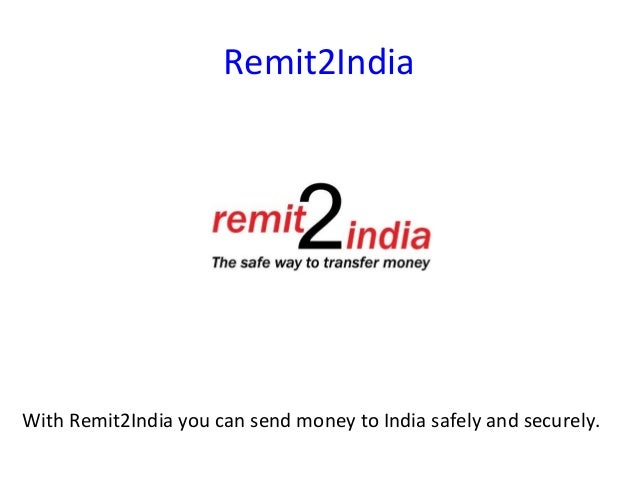 Remit2India With Remit2India you can send money to India safely and securely.