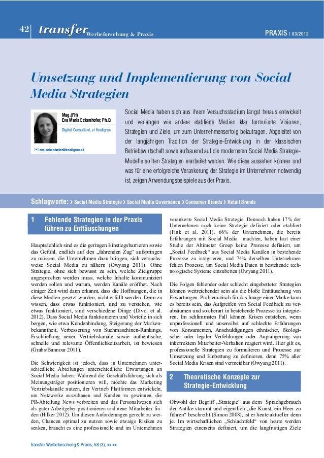 PRAXIS | 03/2012 42 Werbeforschung & Praxis transfer  Umsetzung und Implementierung von Social  Media Strategien  Social M...