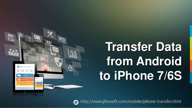 send files from android to iphone how to transfer contacts text messages photos etc from 7197