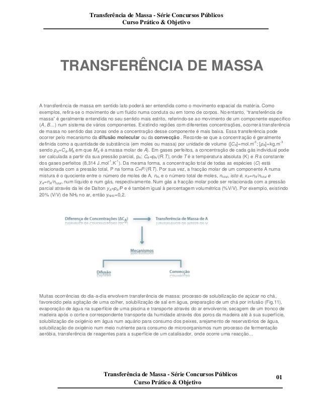 TRANSFERÊNCIA DE MASSA A transferência de massa em sentido lato poderá ser entendida como o movimento espacial da matéria....