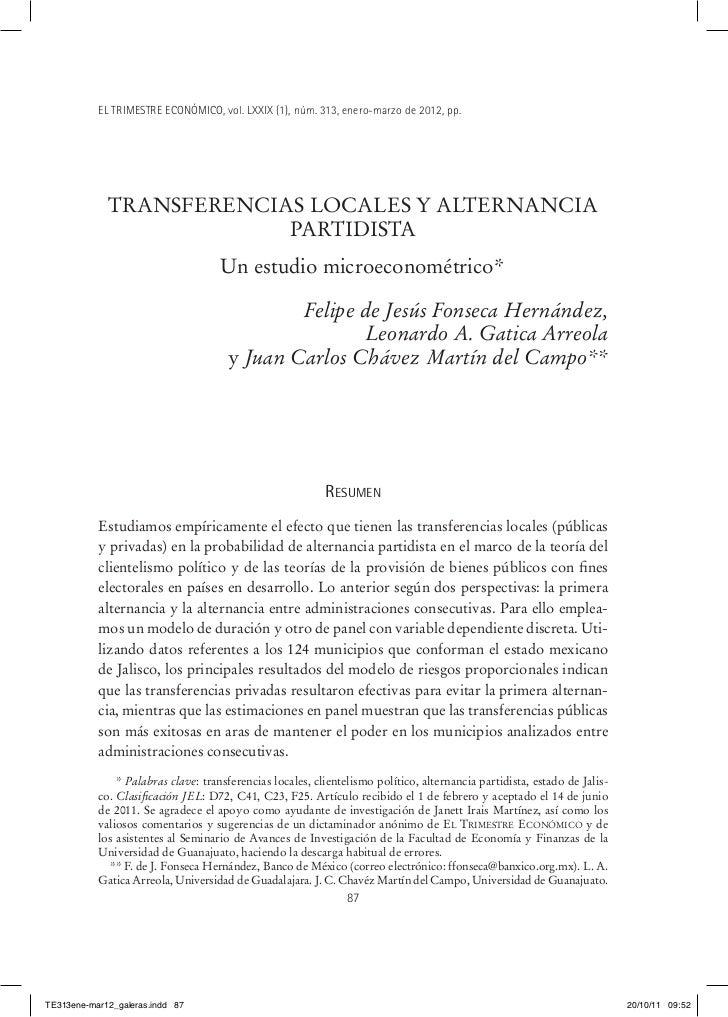 EL TRIMESTRE ECONÓMICO, vol. LXXIX (1), núm. 313, enero-marzo de 2012, pp.             TRANSFERENCIAS LOCALES Y ALTERNANCI...