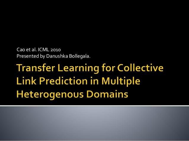 Cao et al. ICML 2010 Presented by Danushka Bollegala.