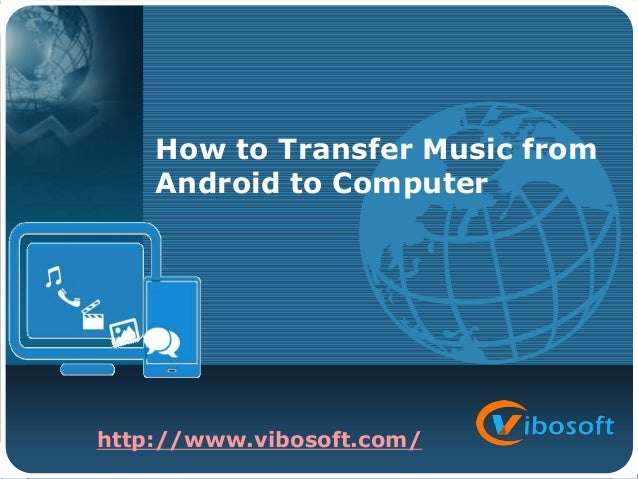 how to import music from computer to iphone transfer from android to computer 20901
