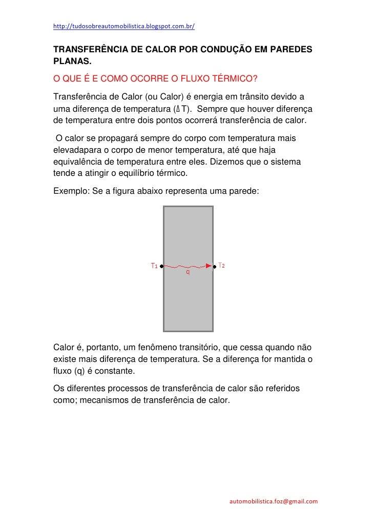 http://tudosobreautomobilistica.blogspot.com.br/TRANSFERÊNCIA DE CALOR POR CONDUÇÃO EM PAREDESPLANAS.O QUE É E COMO OCORRE...