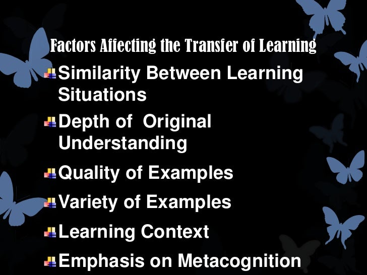 metacognition and transfer of learning Abstraction metacognition mindfulness representation 3page transfer of  learning transfer of learning occurs when learning in one context or with one  set of.