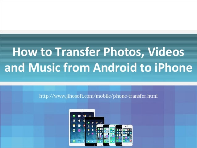 send files from android to iphone to transfer contacts pictures from android 7197