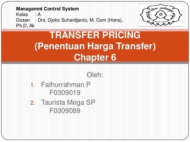 Managemnt Control SystemKelas    :ADosen : Drs. Djoko Suhardjanto, M. Com (Hons),Ph.D, Ak          TRANSFER PRICING       ...