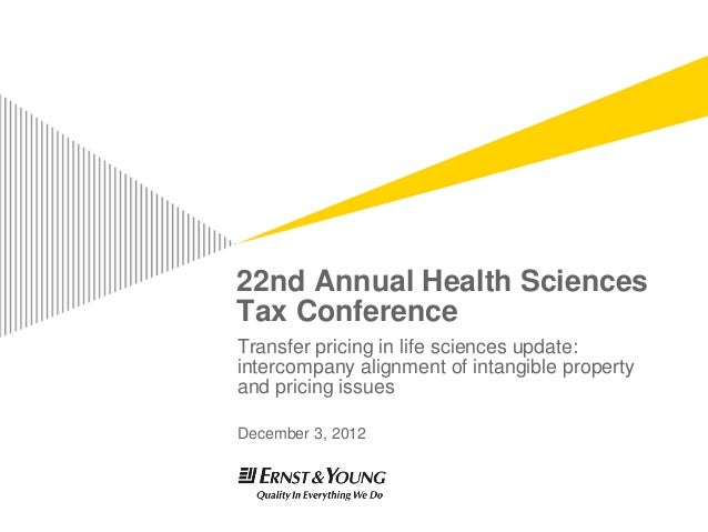 22nd Annual Health SciencesTax ConferenceTransfer pricing in life sciences update:intercompany alignment of intangible pro...