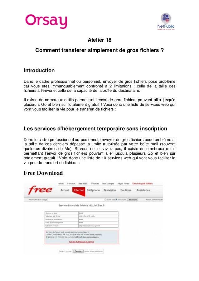 Atelier 18 Comment transférer simplement de gros fichiers ? Introduction Dans le cadre professionnel ou personnel, envoyer...