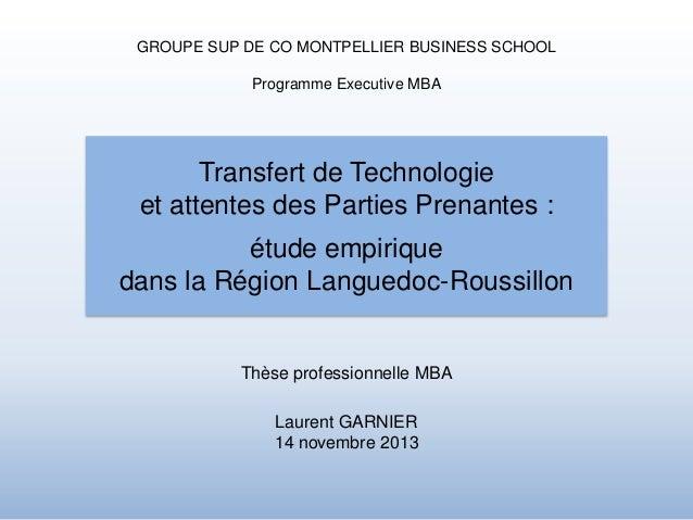 GROUPE SUP DE CO MONTPELLIER BUSINESS SCHOOL Programme Executive MBA  Transfert de Technologie et attentes des Parties Pre...