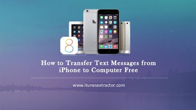 iphone messages on pc how to transfer text messages from iphone to computer free 8792