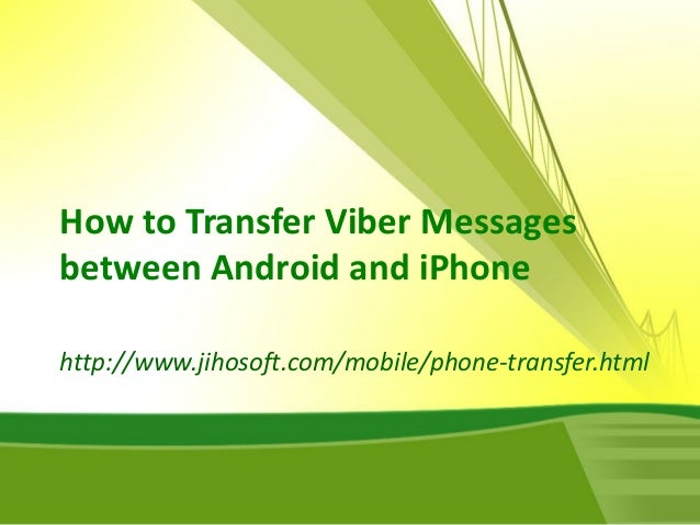 how to transfer messages to new iphone how to transfer viber messages between android and iphone 4769