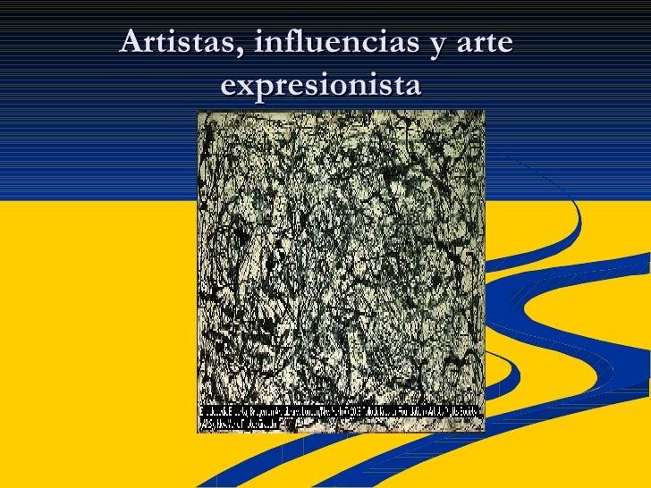 Artistas, influencias y arte  expresionista