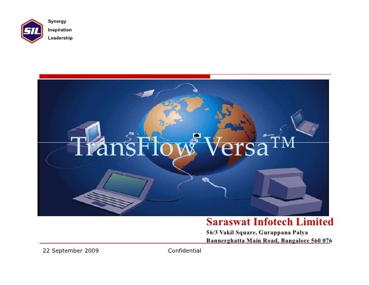 Synergy  Inspiration  Leadership                TransFlow Versa™                                     Saraswat Infotech Lim...
