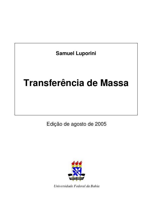 Edição de agosto de 2005 Universidade Federal da Bahia Samuel Luporini Transferência de Massa