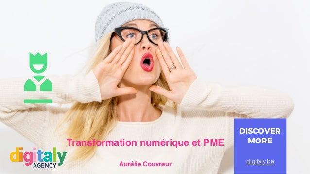 Aurélie Couvreur DISCOVER MORE digitaly.be Transformation numérique et PME