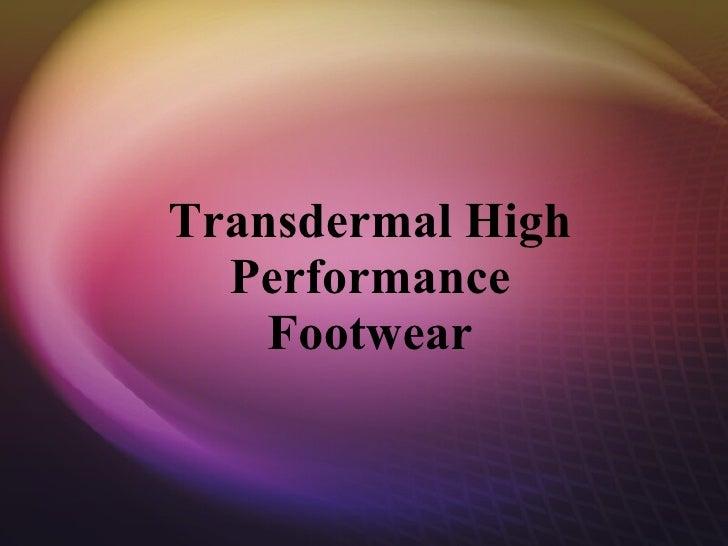 Transdermal High Performance Footwear