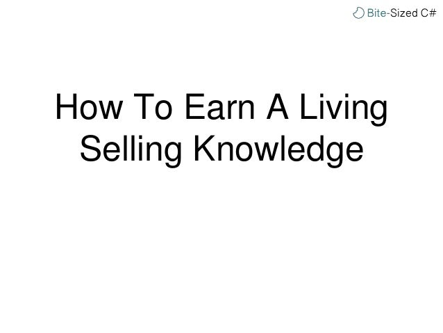 How To Earn A Living Selling Knowledge