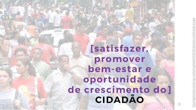 8 [satisfazer, promover bem-estar e oportunidade de crescimento do] CIDADÃO http://mgturismo.com.br/wp-content/uploads/201...
