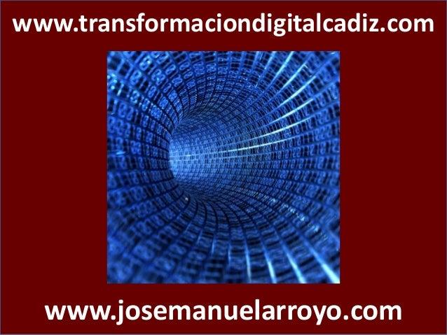 www.transformaciondigitalcadiz.com www.josemanuelarroyo.com