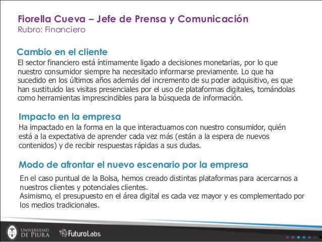 Cambio en el cliente El sector financiero está íntimamente ligado a decisiones monetarias, por lo que nuestro consumidor s...