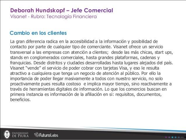 Cambio en los clientes La gran diferencia radica en la accesibilidad a la información y posibilidad de contacto por parte ...