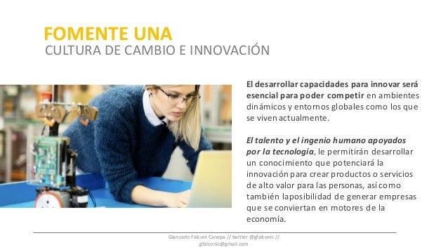 El desarrollar capacidades para innovar será esencial para poder competir en ambientes dinámicos y entornos globales como ...