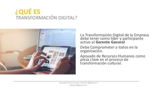 La Transformación Digital de la Empresa debe tener como líder y participante activo al Gerente General Debe Comprometer a ...