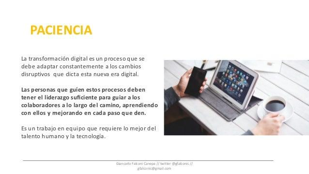 La transformación digital es un proceso que se debe adaptar constantemente a los cambios disruptivos que dicta esta nueva ...
