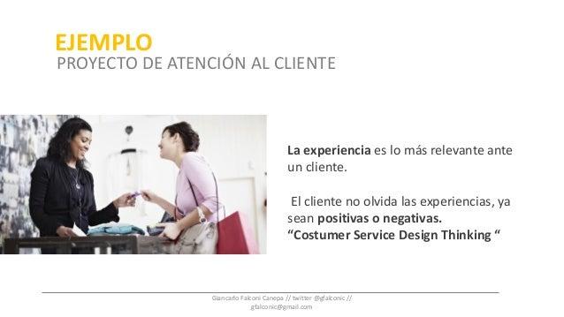 La experiencia es lo más relevante ante un cliente. El cliente no olvida las experiencias, ya sean positivas o negativas. ...