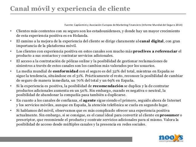 Canal móvil y experiencia de cliente • Menos del 30% de los clientes de seguros a nivel mundial tienen Experiencias Positi...